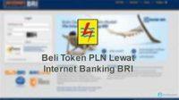Nomor Referensi Token Listrik Internet Banking BRI